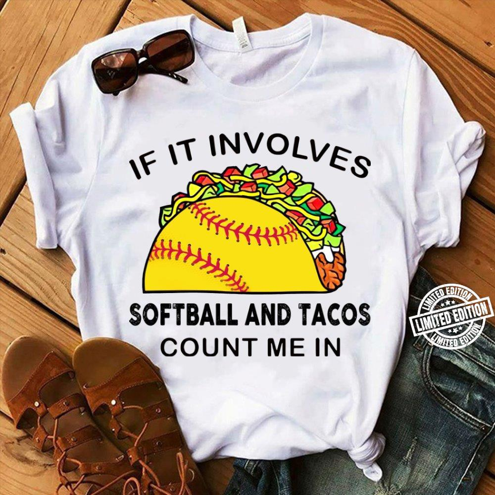 If it involves softball andd tacos count me in shirt