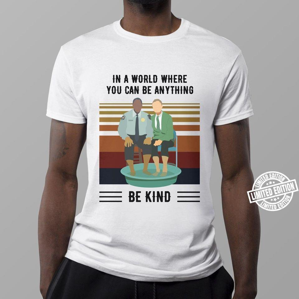 In a world where you be anything be kind shirt