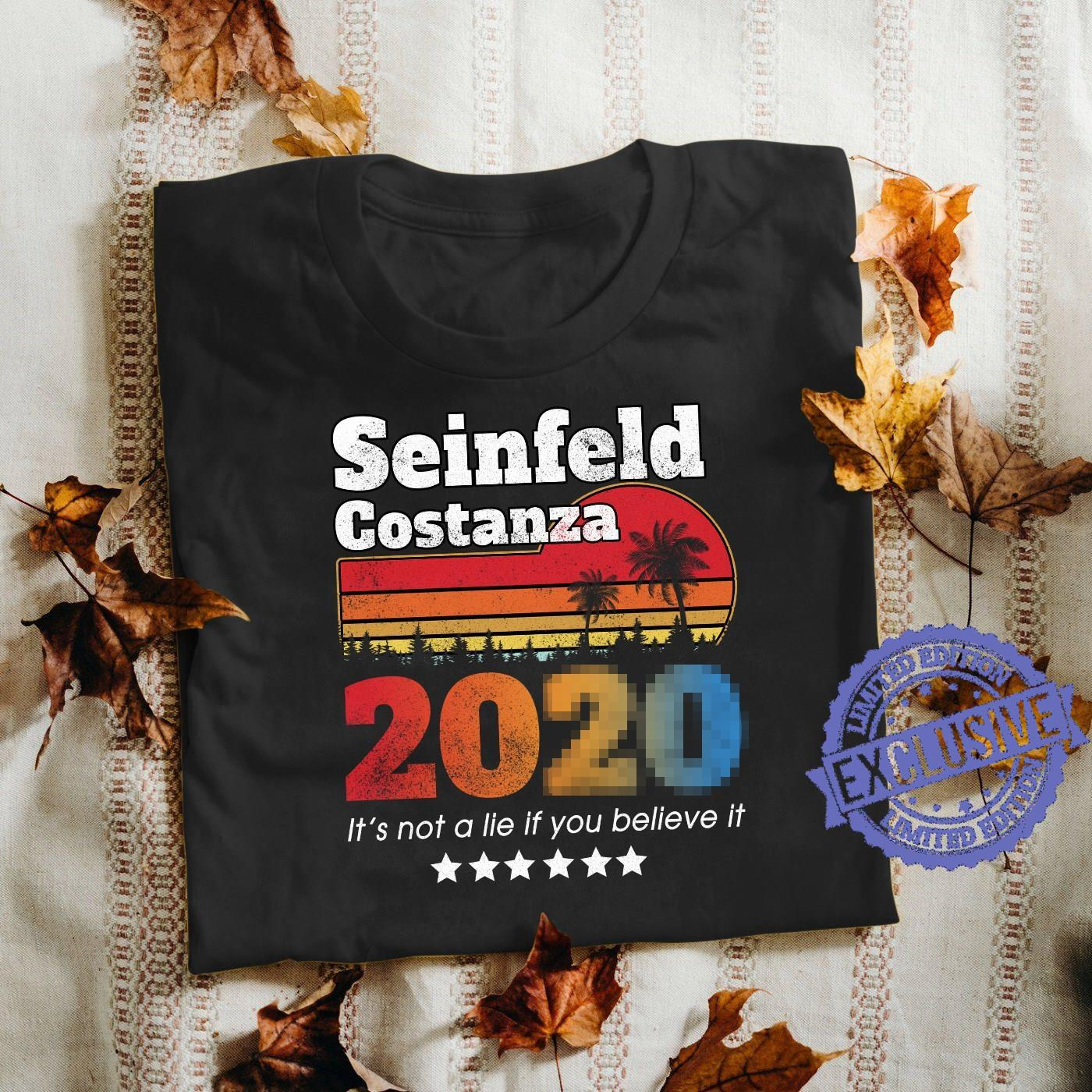 Seinfeld costanza 2020 it's not a lie if you believe it shirt