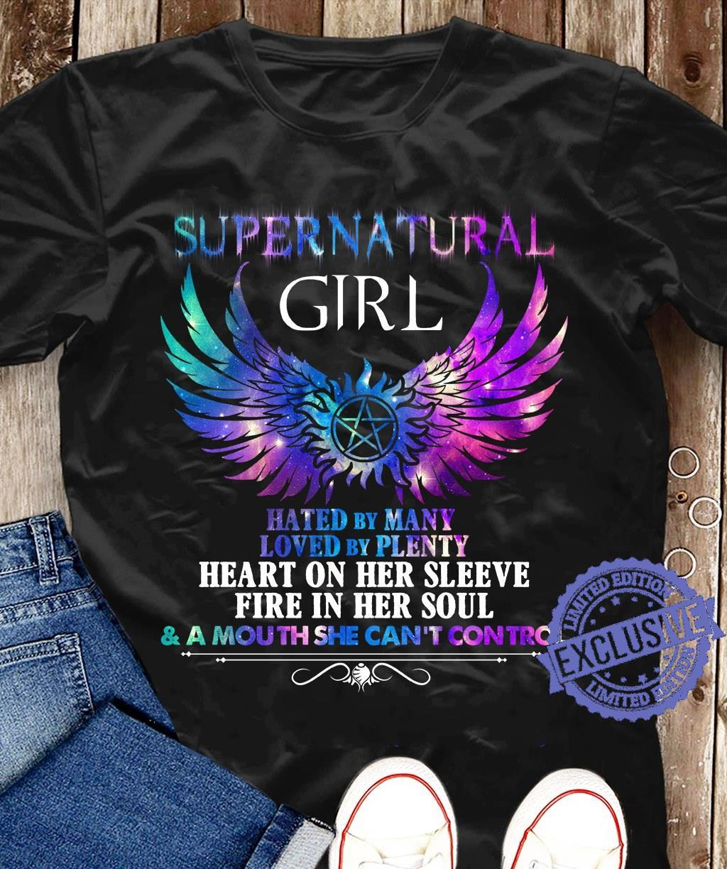 Supernatural girl hated by many loved by plenty heart on her sleeve fire in her soul a mouth she can't control shirt