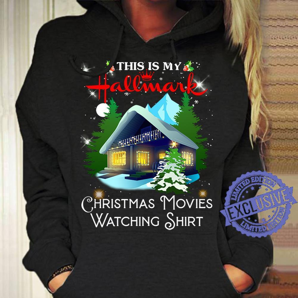 This is my hallmark christmas movies watching shirt shirt