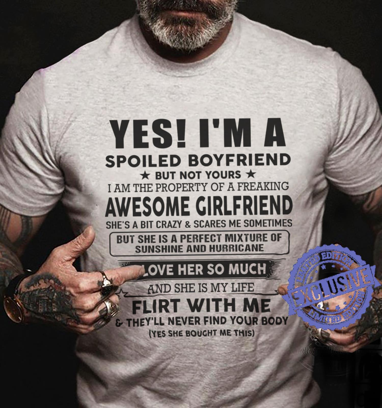 Yes i am spoiled boyfriend but not yours i am the property of a freaking awesome girlfriend shirt